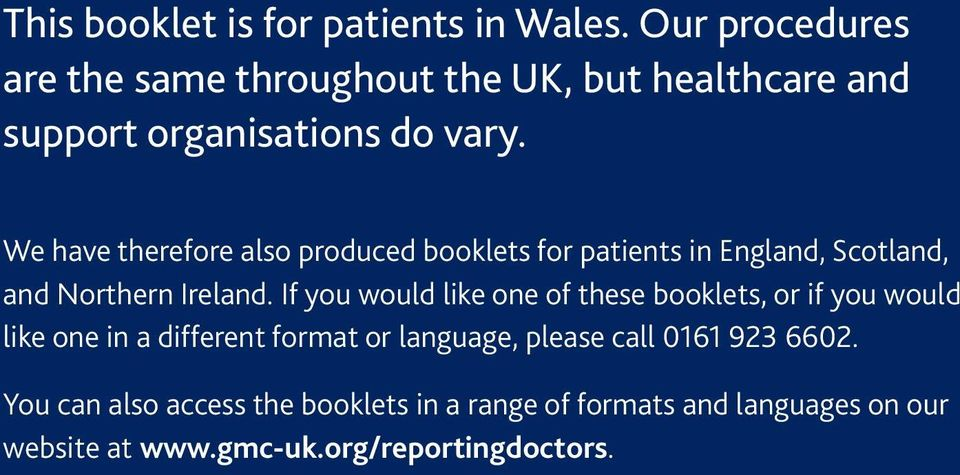 We have therefore also produced booklets for patients in England, Scotland, and Northern Ireland.