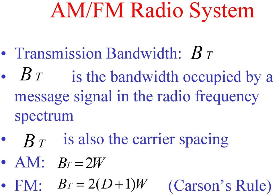radio requency spectrum B T is also the carrier