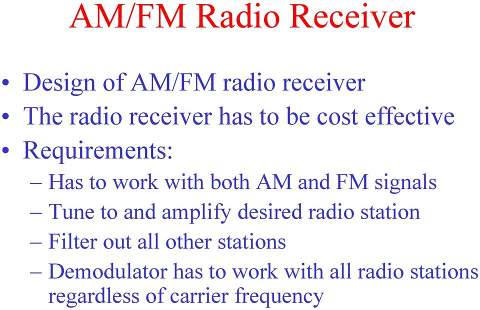 to and ampliy desired radio station Filter out all other stations