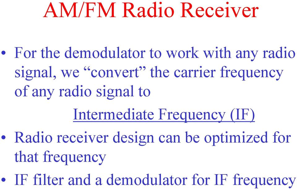 Intermediate Frequency (IF) Radio receiver design can be