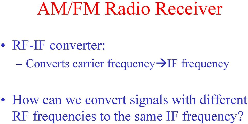 convert signals with dierent RF