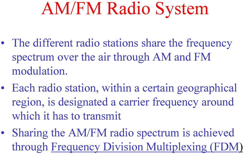 Each radio station, within a certain geographical region, is designated a carrier