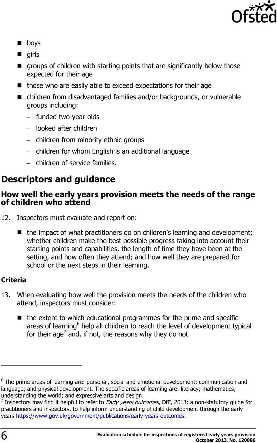 children of service families. Descriptors and guidance How well the early years provision meets the needs of the range of children who attend 12.