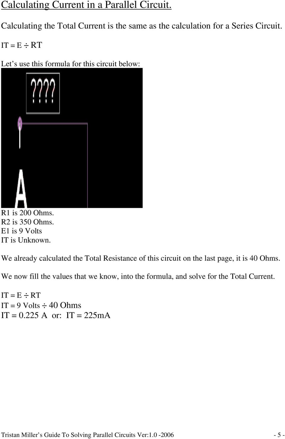 Tristan S Guide To Solving Parallel Circuits Version 10 Written For The Circuit Shown Below Calculate Total Resistance We Already Calculated Of This On Last Page It Is