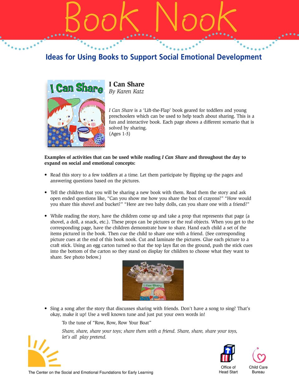 (Ages 1-3) Examples of activities that can be used while reading I Can Share and throughout the day to expand on social and emotional concepts: Read this story to a few toddlers at a time.