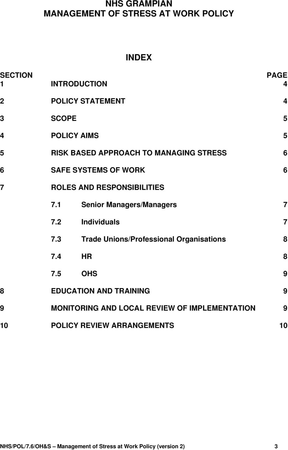 1 Senior Managers/Managers 7 7.2 Individuals 7 7.3 Trade Unions/Professional Organisations 8 7.4 HR 8 7.