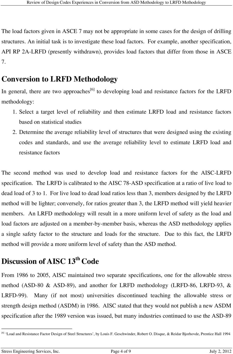 Conversion to LRFD Methodology In general, there are two approaches [6] to  developing