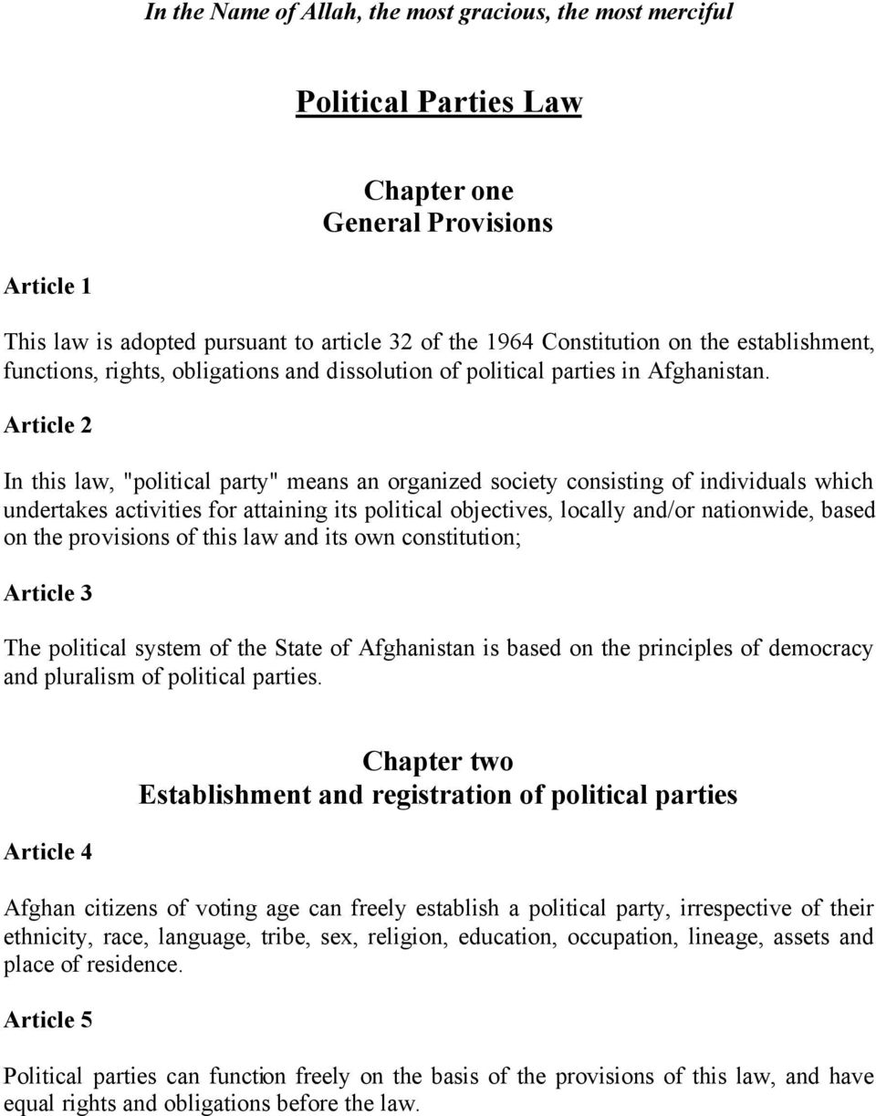 "Article 2 In this law, ""political party"" means an organized society consisting of individuals which undertakes activities for attaining its political objectives, locally and/or nationwide, based on"