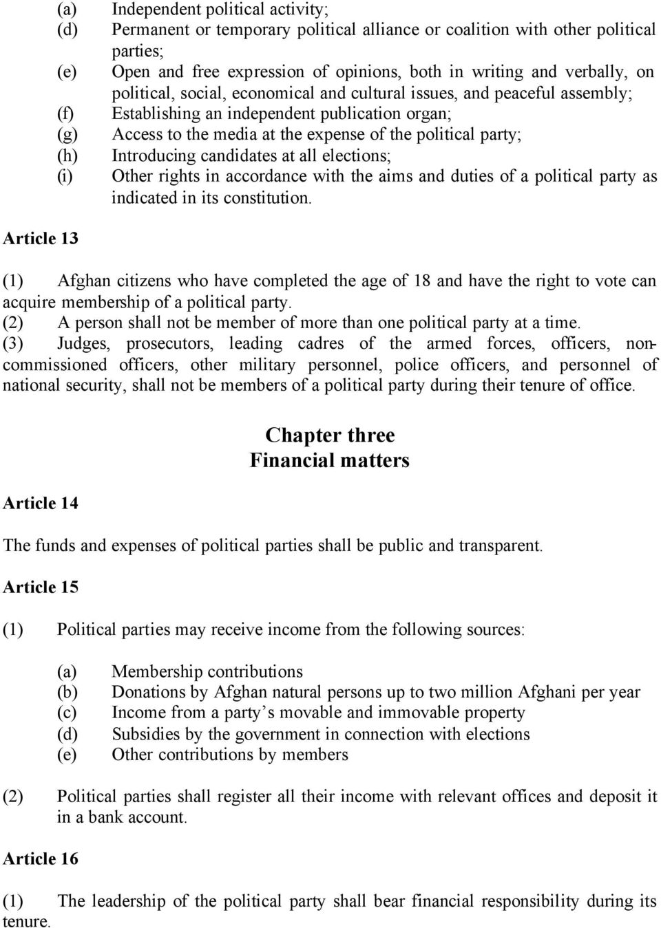 Introducing candidates at all elections; Other rights in accordance with the aims and duties of a political party as indicated in its constitution.