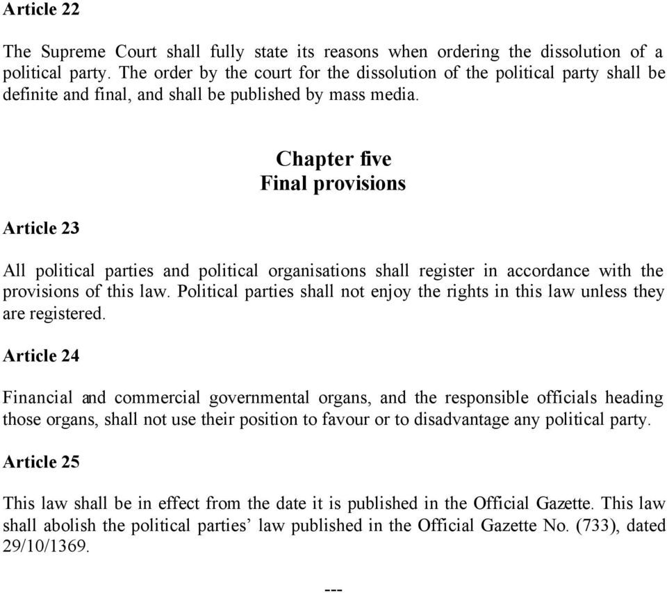 Article 23 Chapter five Final provisions All political parties and political organisations shall register in accordance with the provisions of this law.