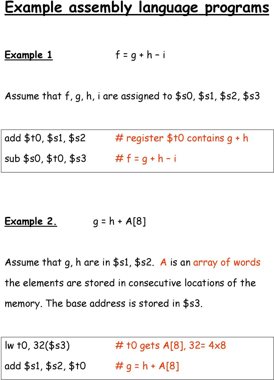 g = h + A[8] Assume that g, h are in $s1, $s2.