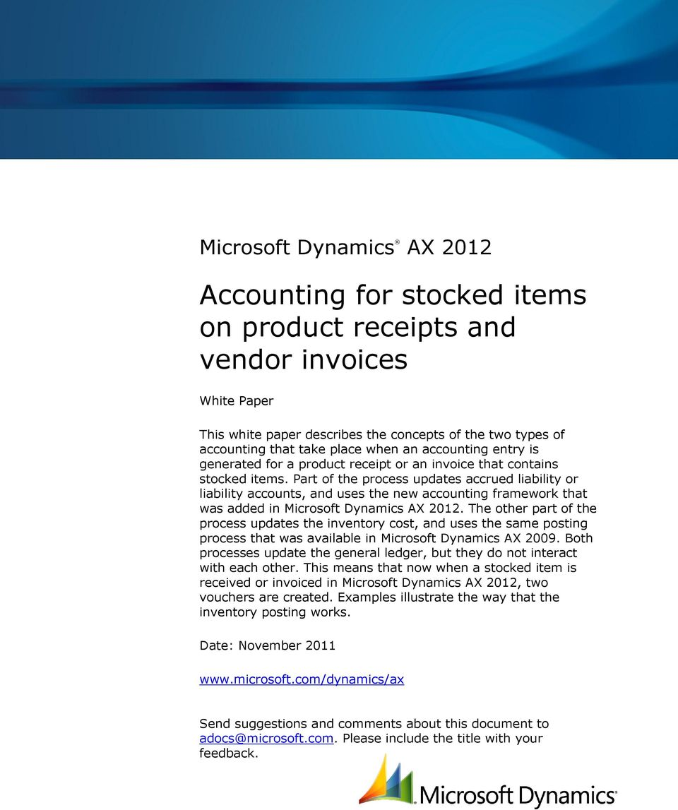 Part of the process updates accrued liability or liability accounts, and uses the new accounting framework that was added in Microsoft Dynamics AX 2012.