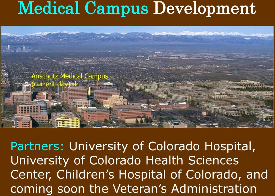 Aurora: Urban Unexpected  The Anschutz Medical Campus and the