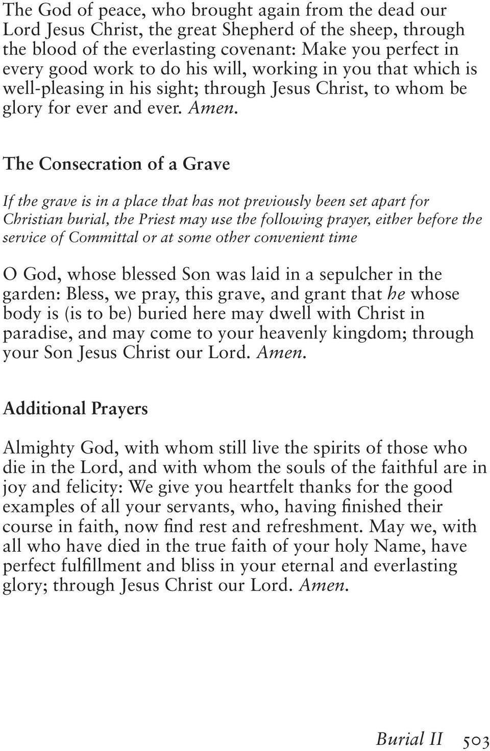 The Consecration of a Grave If the grave is in a place that has not previously been set apart for Christian burial, the Priest may use the following prayer, either before the service of Committal or
