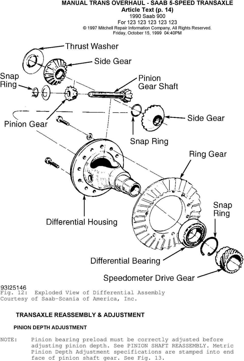 DEPTH ADJUSTMENT NOTE: Pinion bearing preload must be correctly adjusted  before. 15 Article Text ...