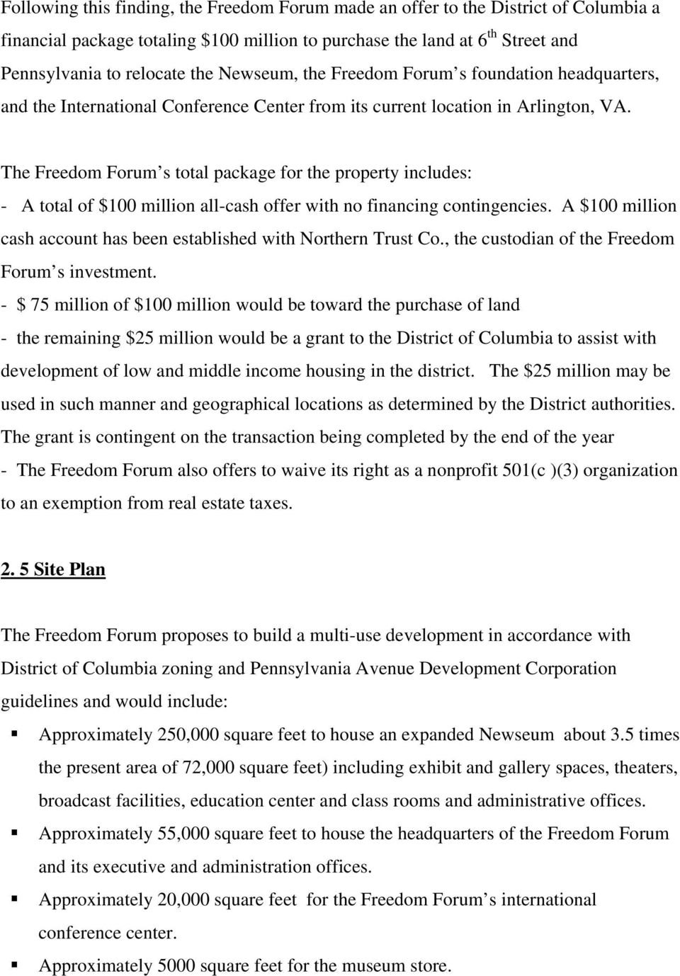 The Freedom Forum s total package for the property includes: - A total of $100 million all-cash offer with no financing contingencies.