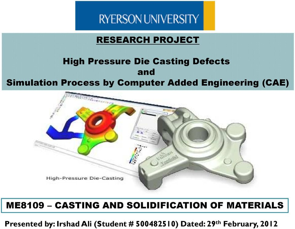 RESEARCH PROJECT  High Pressure Die Casting Defects and Simulation