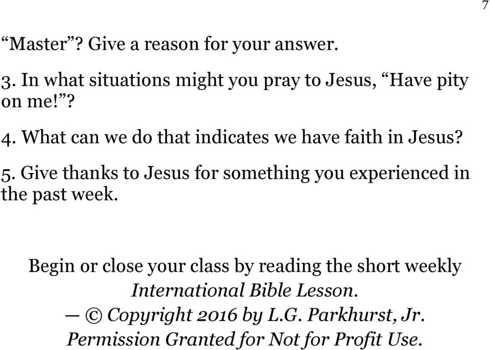 What can we do that indicates we have faith in Jesus? 5.