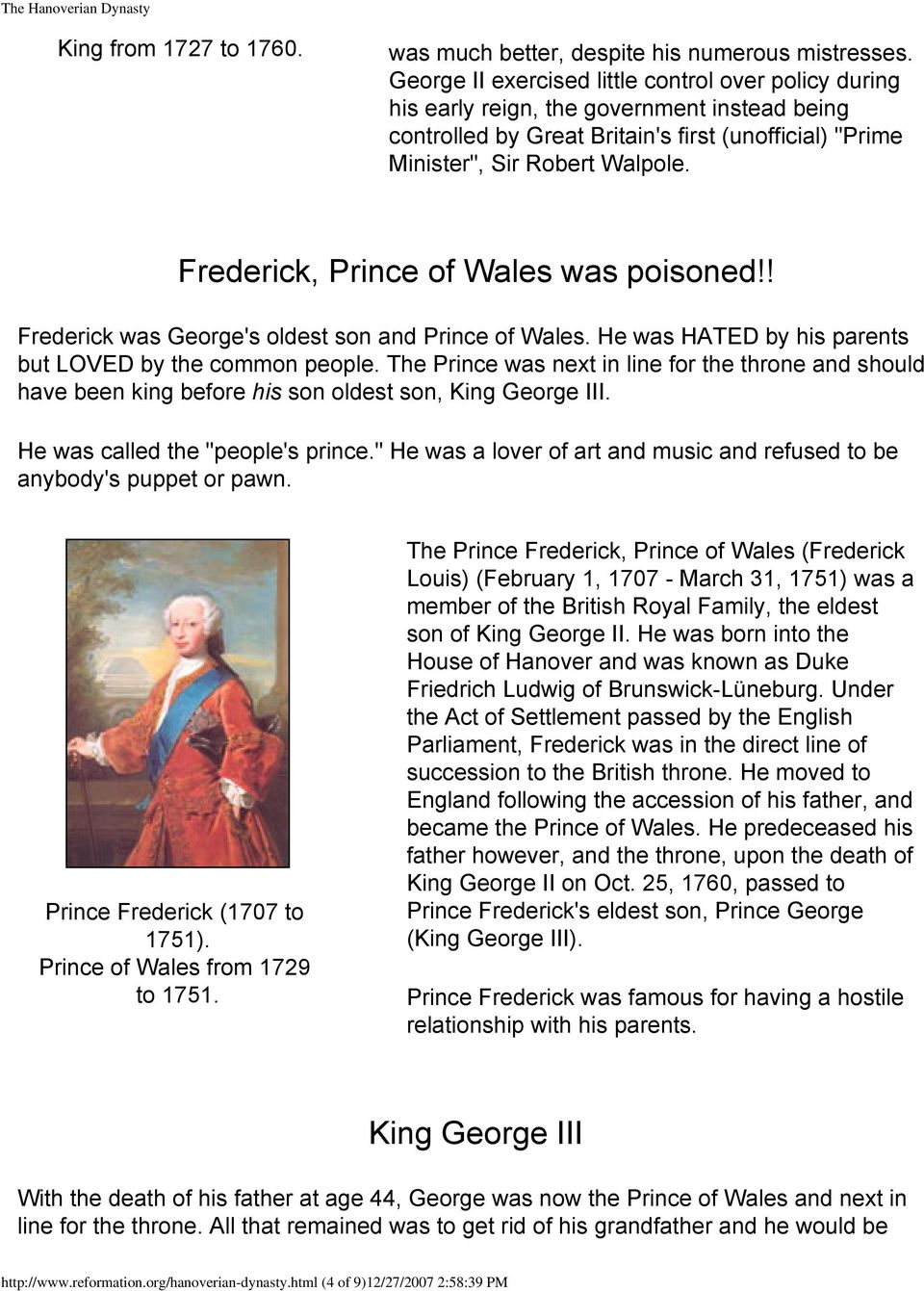 Frederick, Prince of Wales was poisoned!! Frederick was George's oldest son and Prince of Wales. He was HATED by his parents but LOVED by the common people.