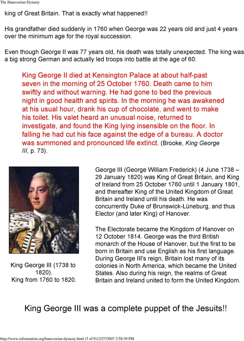 The king was a big strong German and actually led troops into battle at the age of 60: George II died at Kensington Palace at about half-past seven in the morning of 25 October 1760.