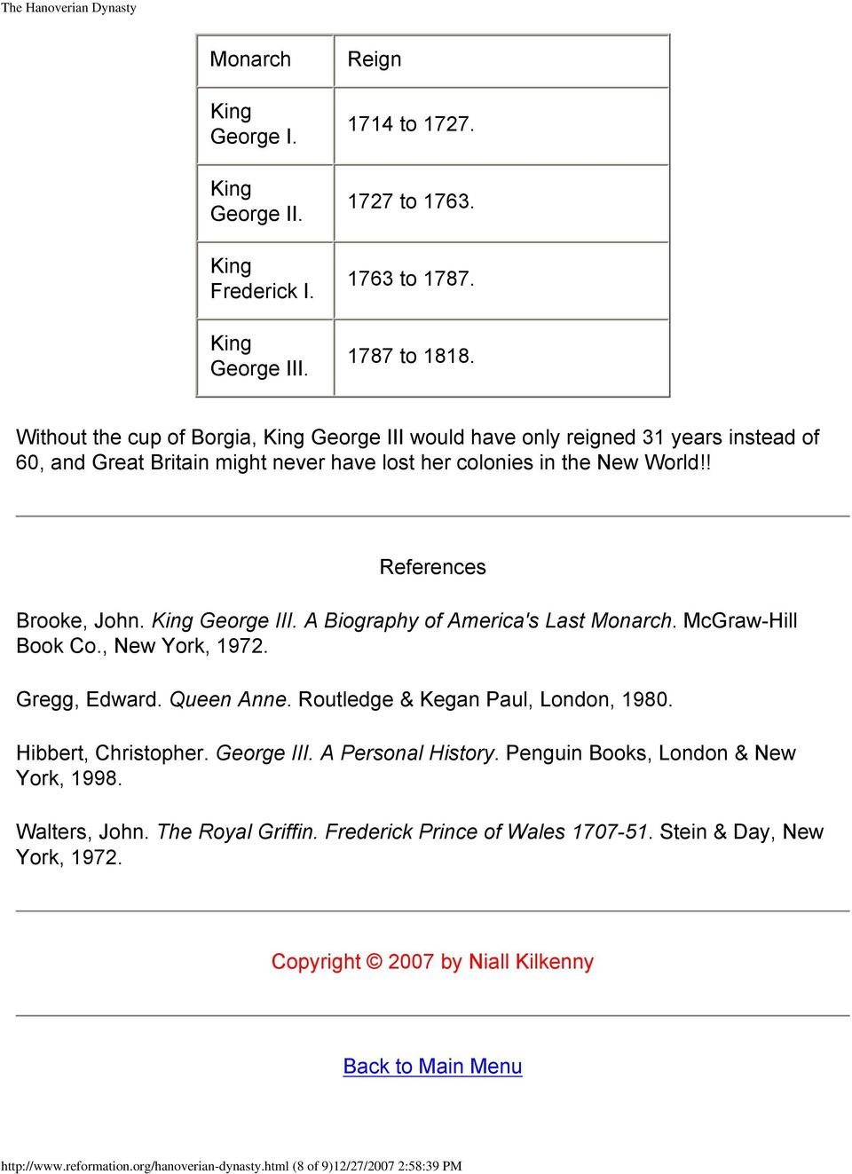 McGraw-Hill Book Co., New York, 1972. Gregg, Edward. Queen Anne. Routledge & Kegan Paul, London, 1980. Hibbert, Christopher. George III. A Personal History.