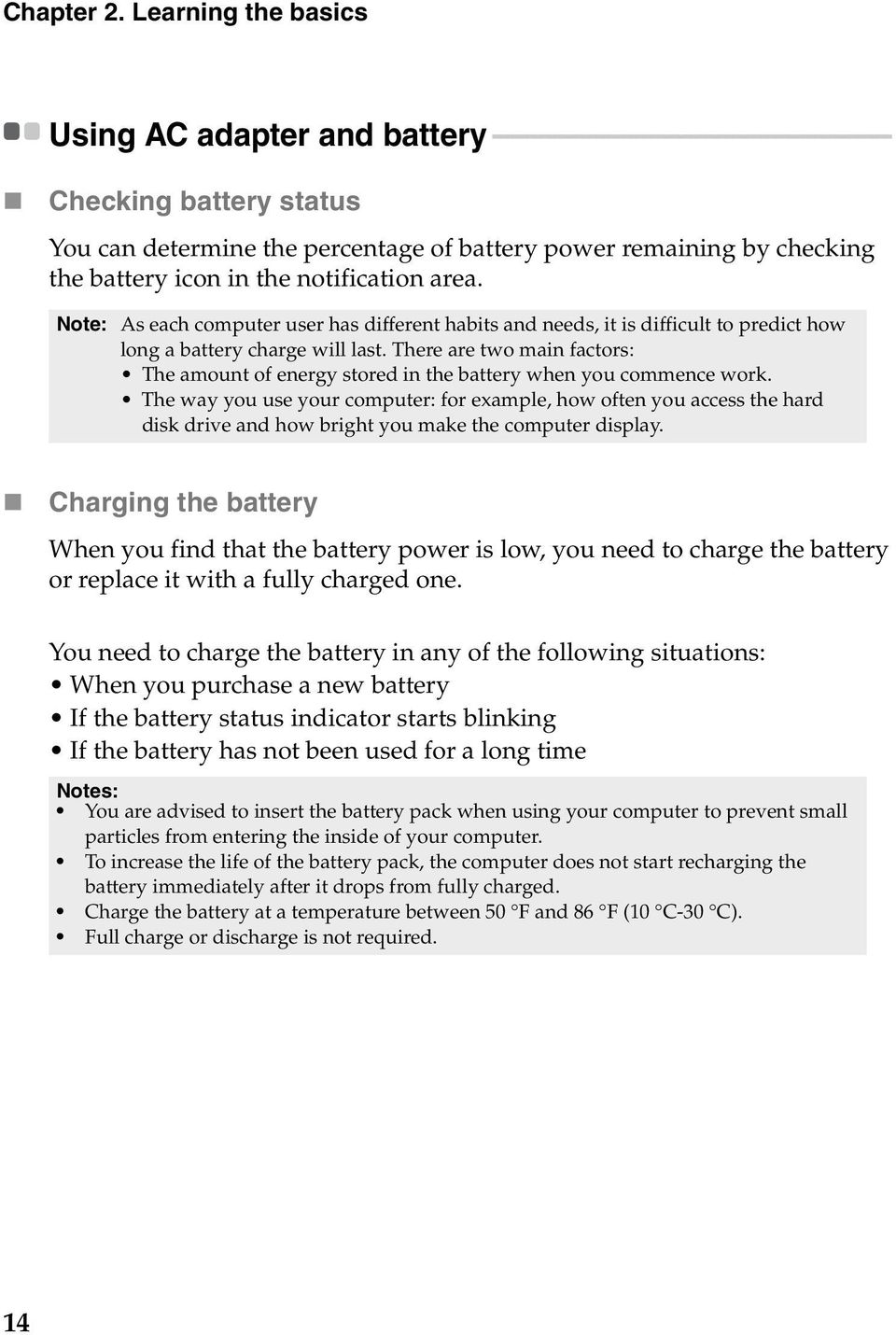determine the percentage of battery power remaining by checking the battery icon in the notification area.