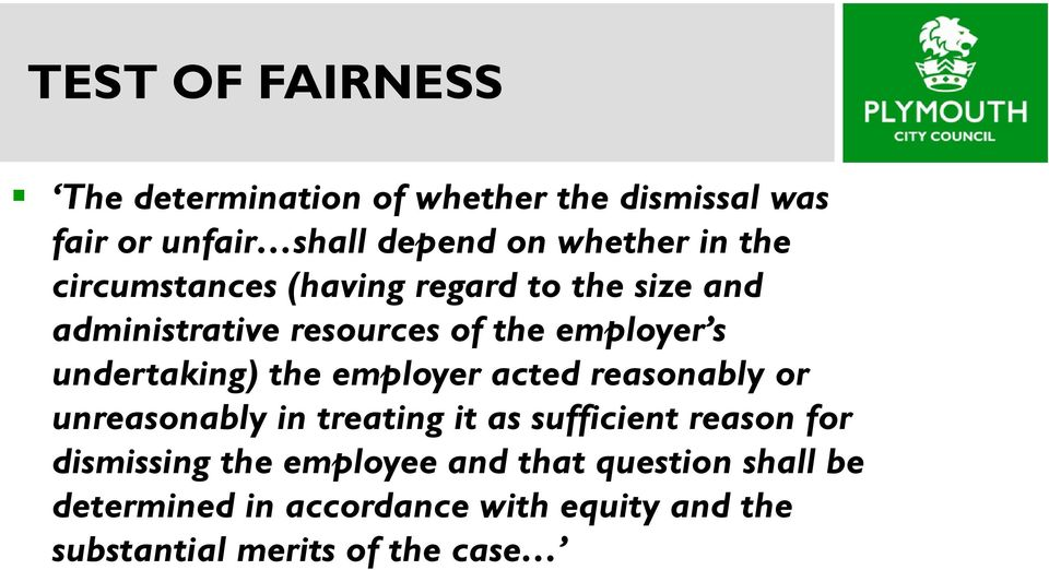 the employer acted reasonably or unreasonably in treating it as sufficient reason for dismissing the