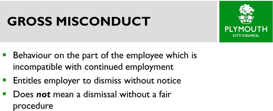 employment Entitles employer to dismiss without