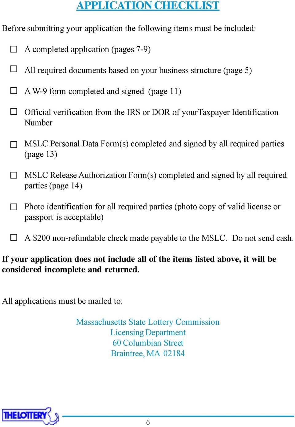 13) MSLC Release Authorization Form(s) completed and signed by all required parties (page 14) Photo identification for all required parties (photo copy of valid license or passport is acceptable) A