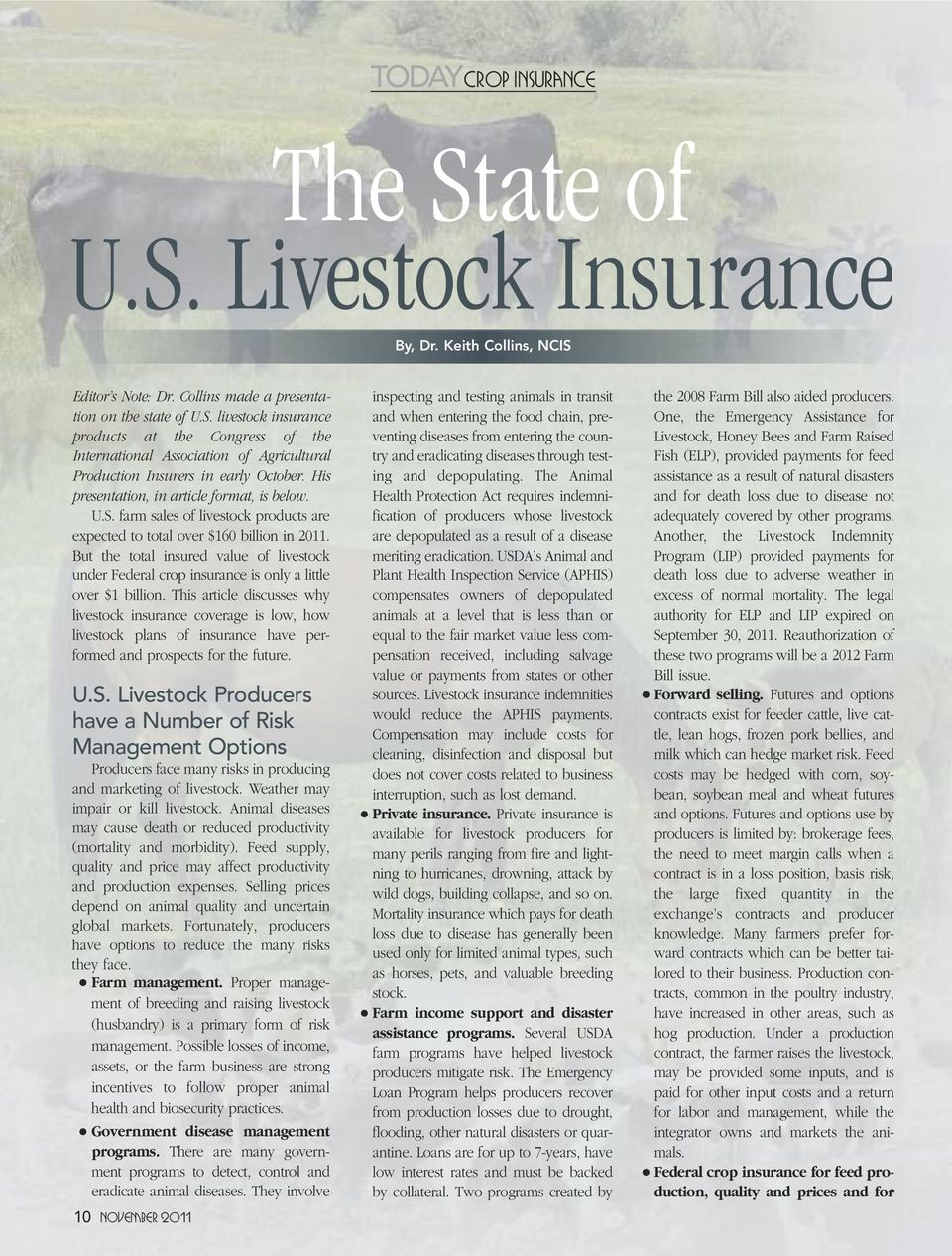 But the total insured value of livestock under Federal crop insurance is only a little over $1 billion.