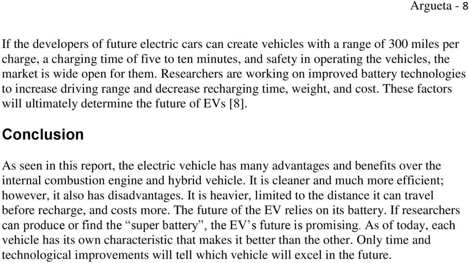 These factors will ultimately determine the future of EVs [8].