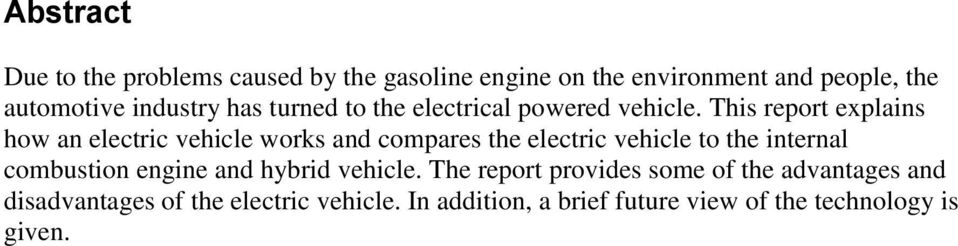 This report explains how an electric vehicle works and compares the electric vehicle to the internal combustion