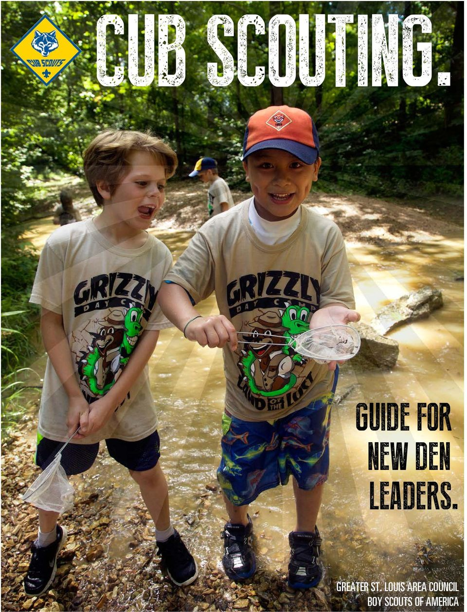 CUB SCOUTING  GUIDE FOR NEW DEN LEADERS  GREATER ST  LOUIS