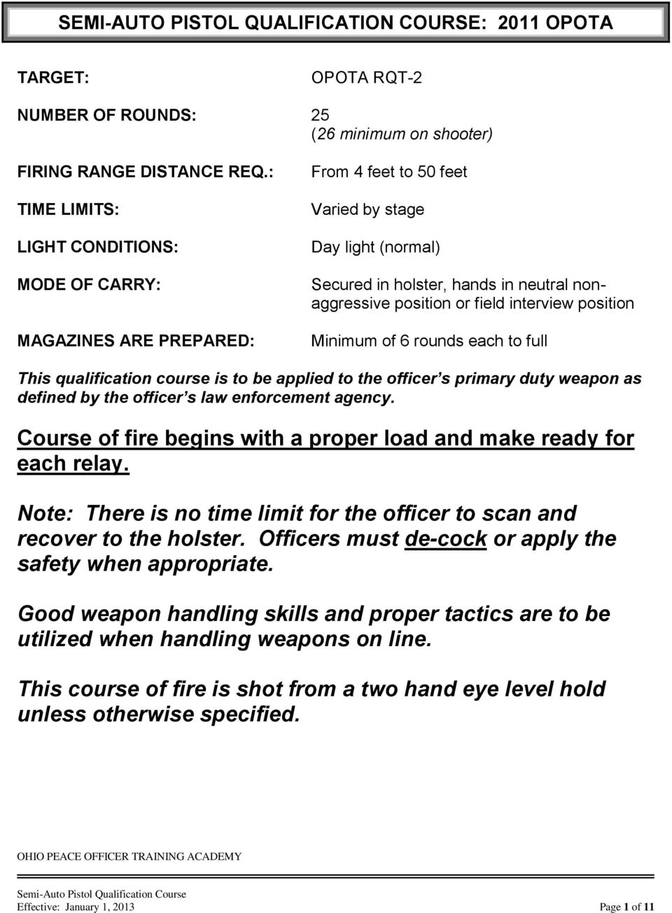 interview position Minimum of 6 rounds each to full This qualification course is to be applied to the officer s primary duty weapon as defined by the officer s law enforcement agency.