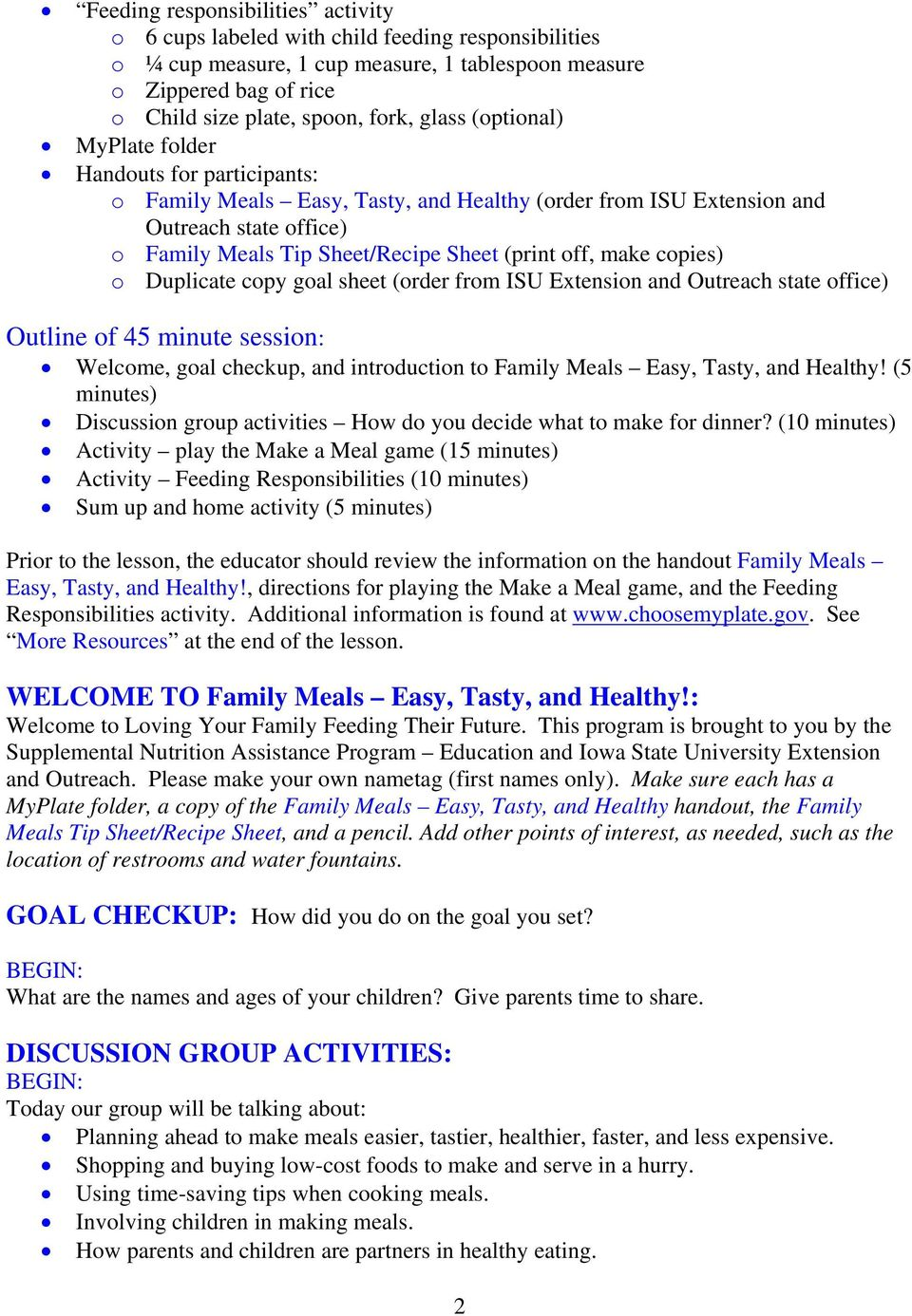 off, make copies) o Duplicate copy goal sheet (order from ISU Extension and Outreach state office) Outline of 45 minute session: Welcome, goal checkup, and introduction to Family Meals Easy, Tasty,
