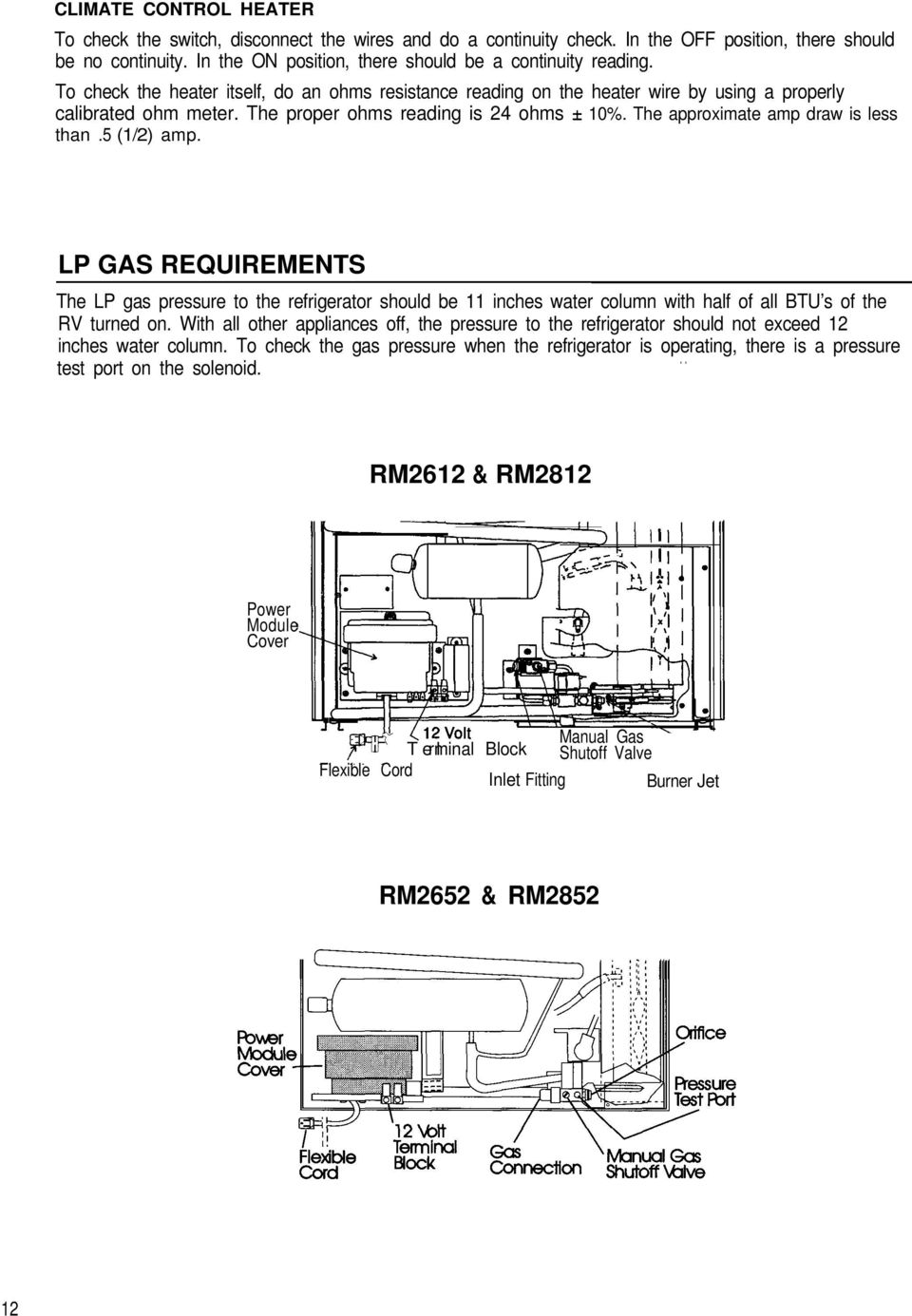 Service Tips Dometic Refrigerators Models Os1927 4 96 Copyright Rm2652 Wiring Schematic The Proper Ohms Reading Is 24 10 Approximate Amp Draw Less