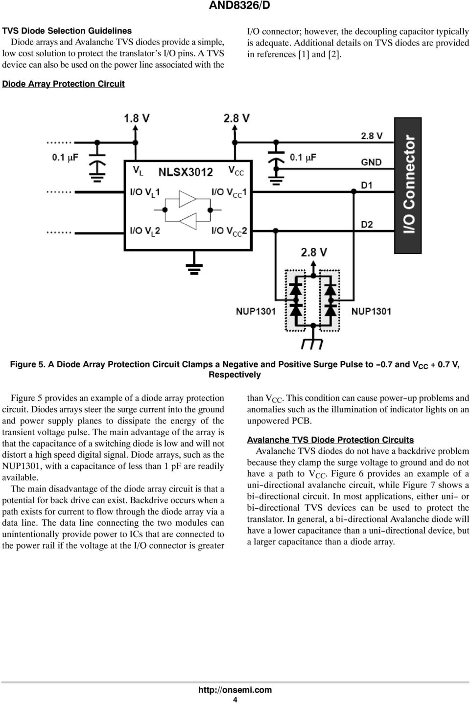 Additional details on TVS diodes are provided in references [1] and [2]. Diode Array Protection Circuit Figure 5. A Diode Array Protection Circuit Clamps a Negative and Positive Surge Pulse to -0.