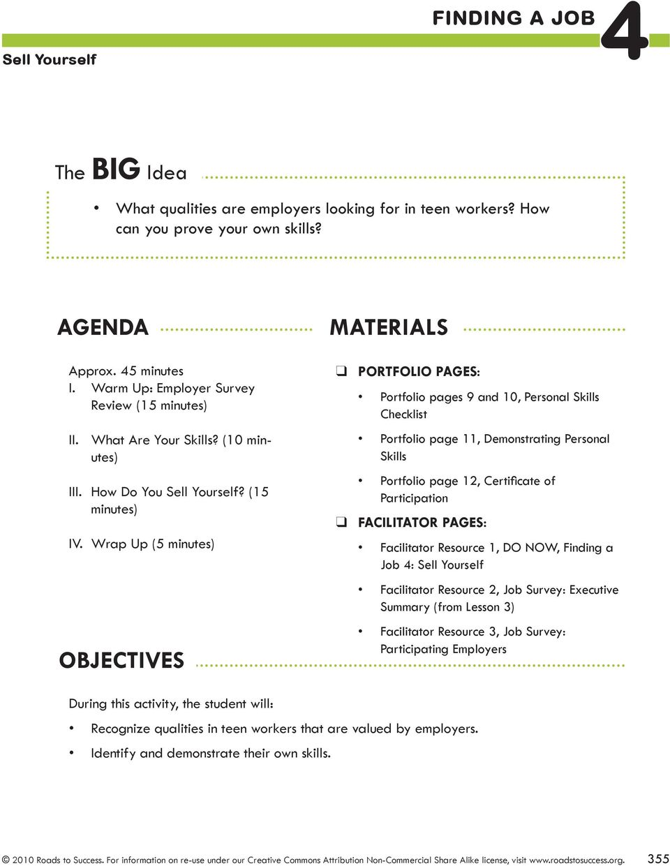 Wrap Up (5 minutes) OBJECTIVES MATERIALS portfolio PAGES: Portfolio pages 9 and 10, Personal Skills Checklist Portfolio page 11, Demonstrating Personal Skills Portfolio page 12, Certificate of