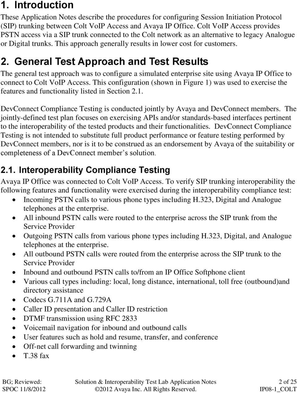 2. General Test Approach and Test Results The general test approach was to configure a simulated enterprise site using Avaya IP Office to connect to Colt VoIP Access.