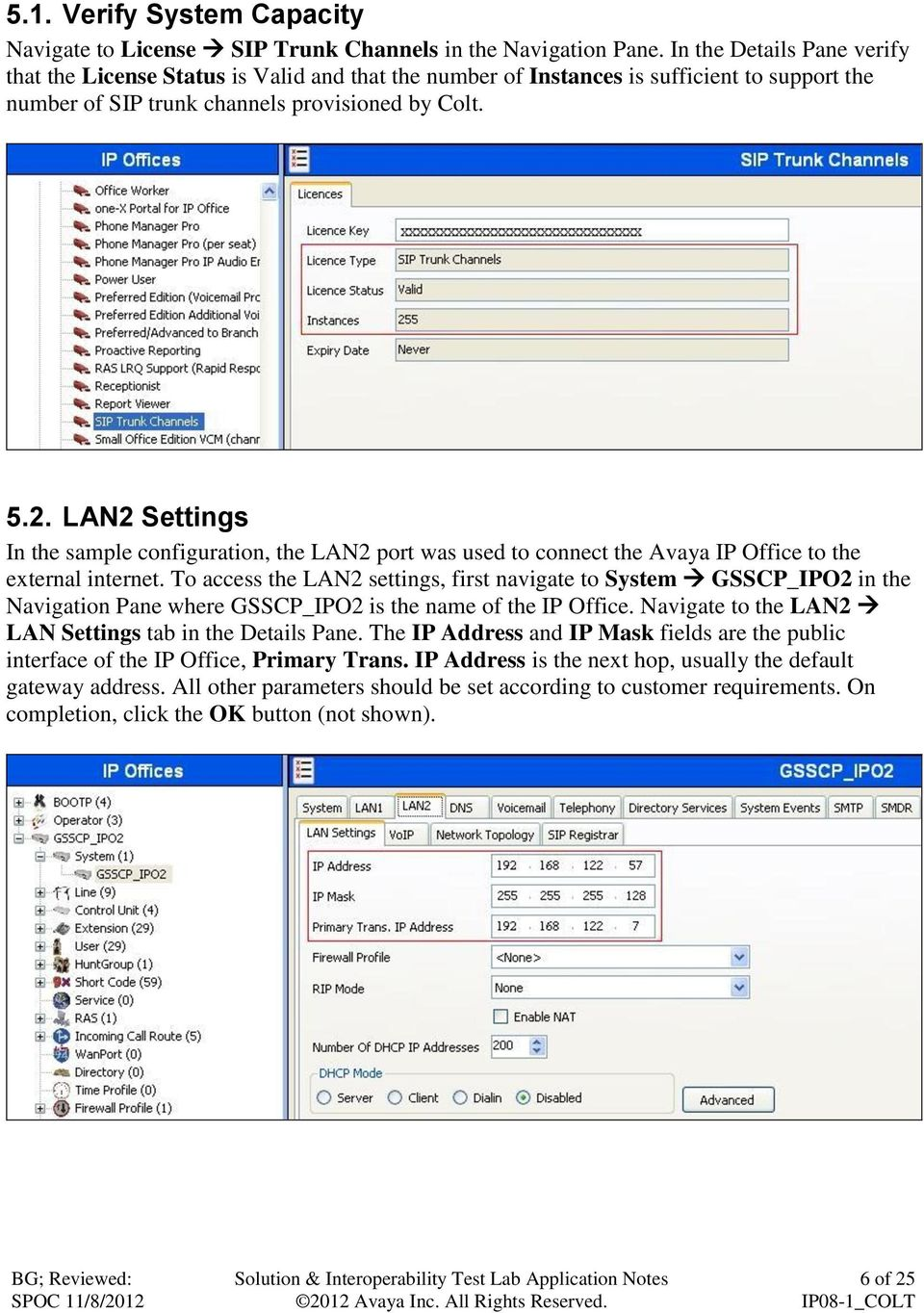 LAN2 Settings In the sample configuration, the LAN2 port was used to connect the Avaya IP Office to the external internet.