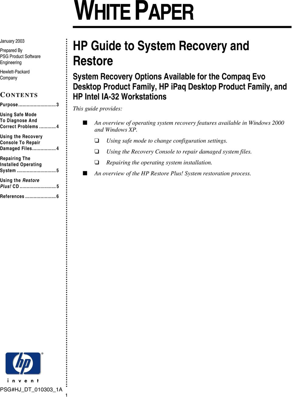 CD 5 HP Guide to System Recovery and Restore System Recovery Options Available for the Compaq Evo Desktop Product Family, HP ipaq Desktop Product Family, and HP Intel IA-32 Workstations This guide