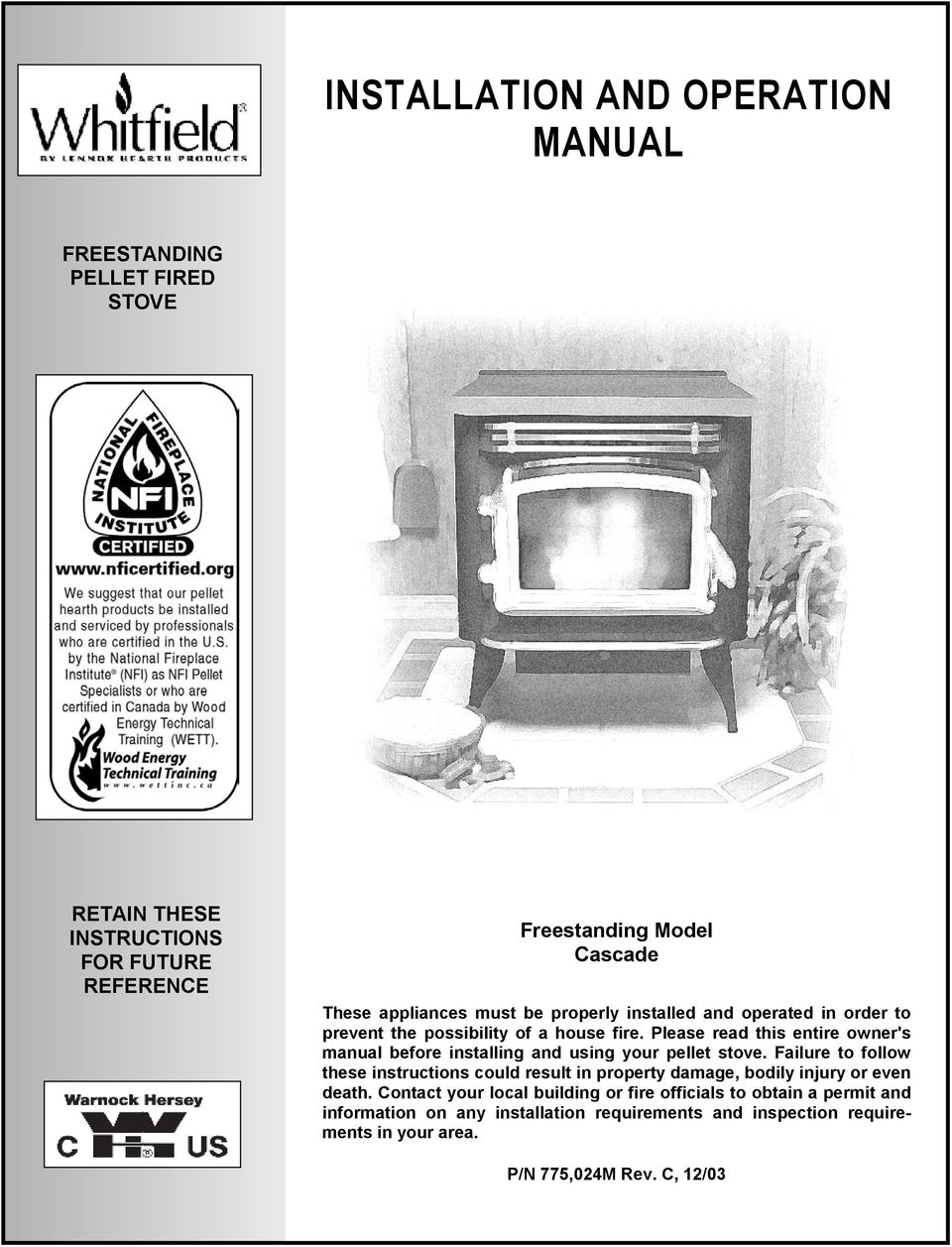 Please read this entire owner's manual before installing and using your pellet  stove.