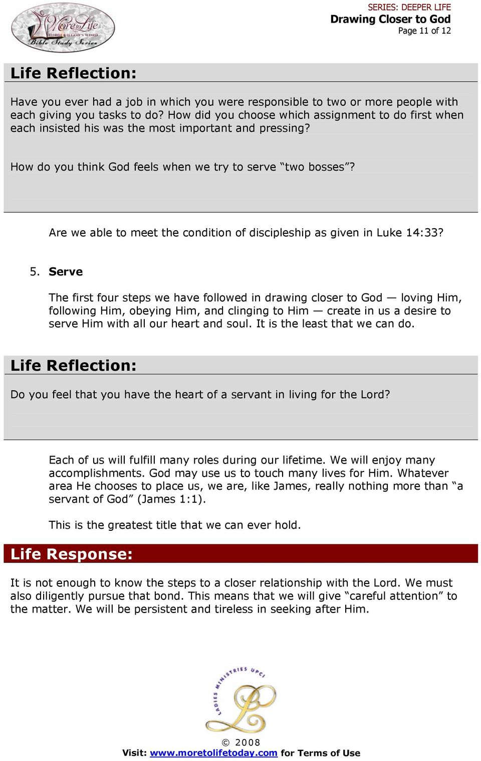 Are we able to meet the condition of discipleship as given in Luke 14:33? 5.
