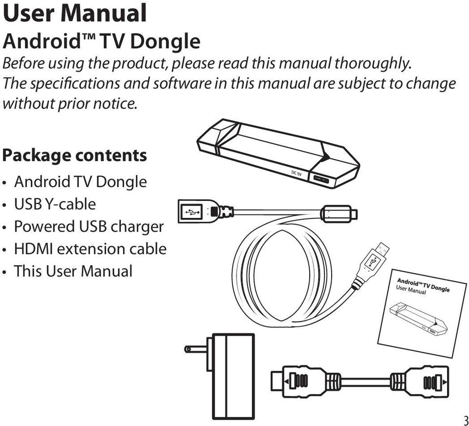 The specifications and software in this manual are subject to change