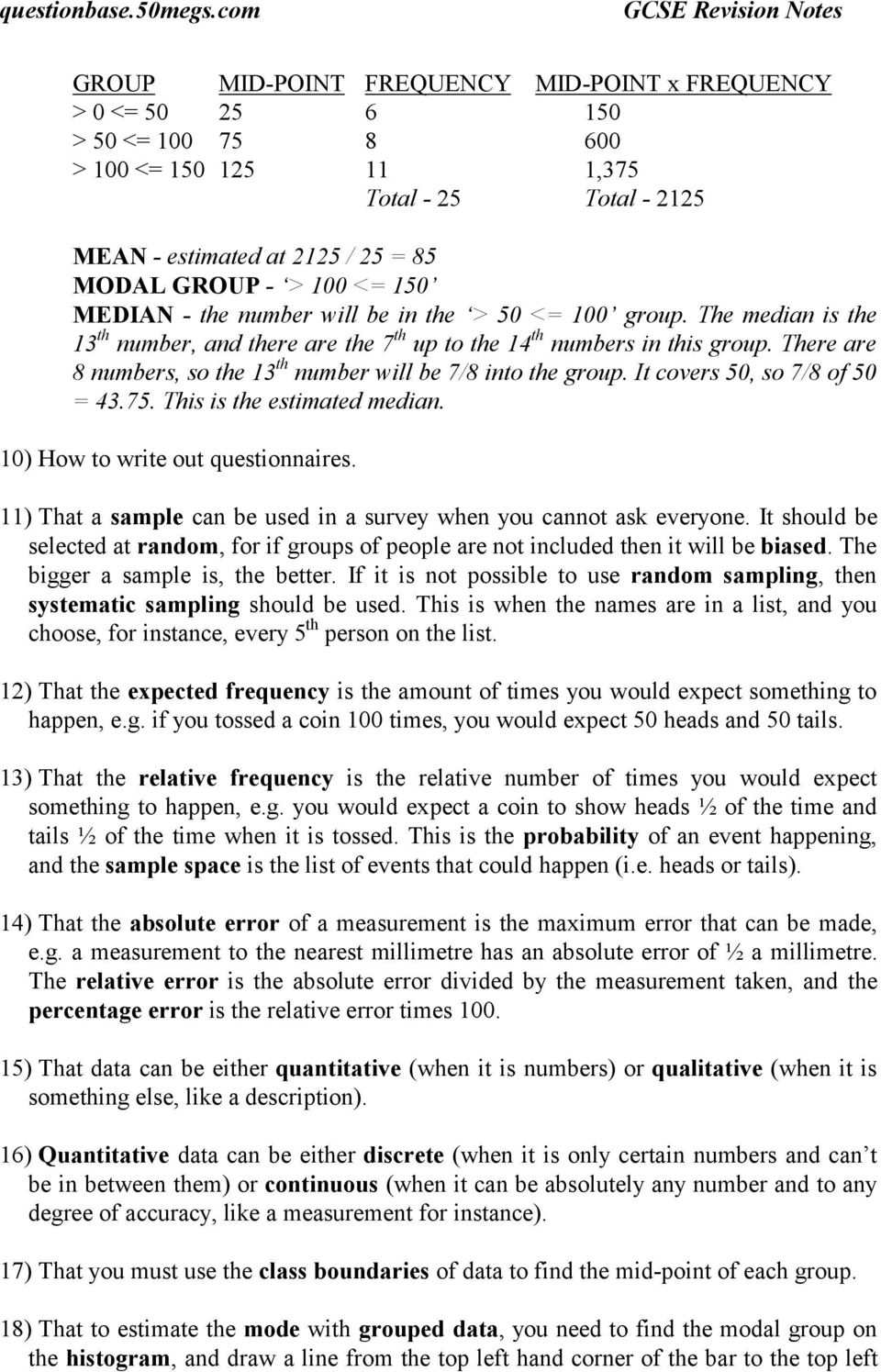 It covers 50, so 7/8 of 50 = 43.75. This is the estimated media. 10) How to write out questioaires. 11) That a sample ca be used i a survey whe you caot ask everyoe.