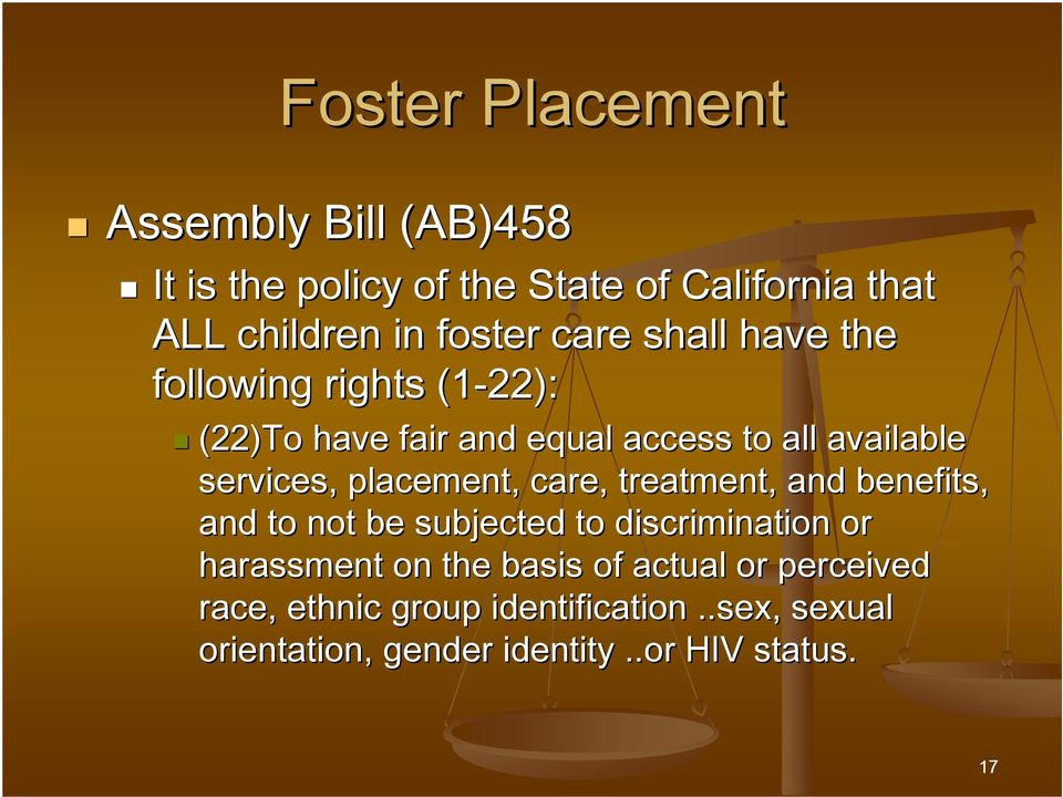 placement, care, treatment, and benefits, and to not be subjected to discrimination or harassment on the basis