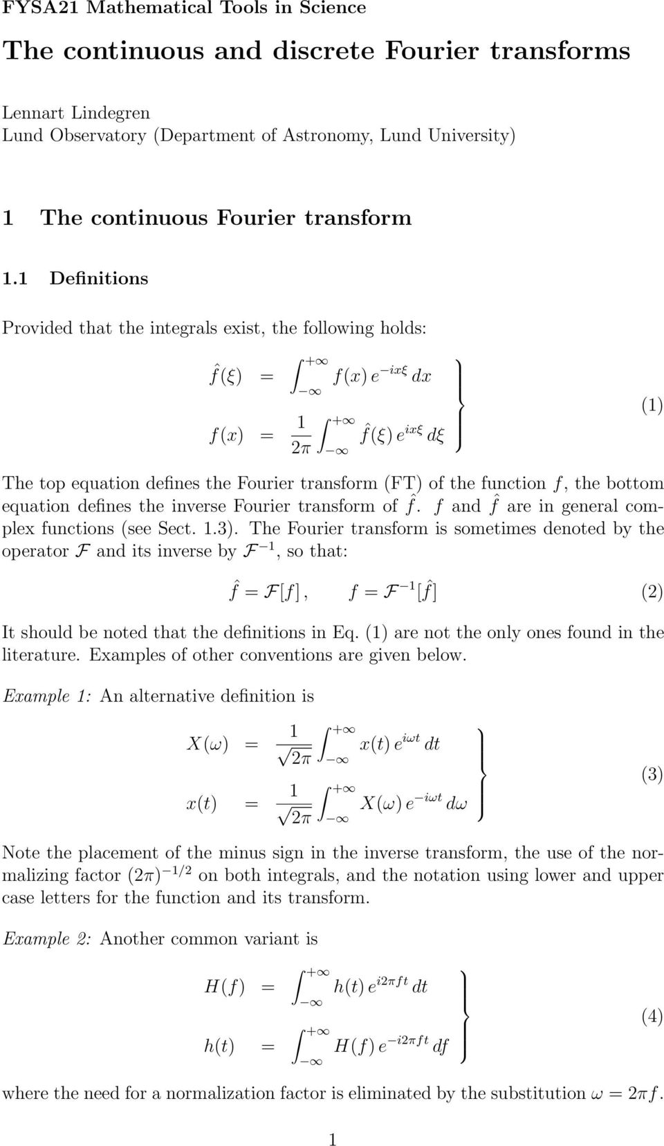 bottom equation defines the inverse Fourier transform of ˆf. f and ˆf are in general complex functions (see Sect. 1.3).