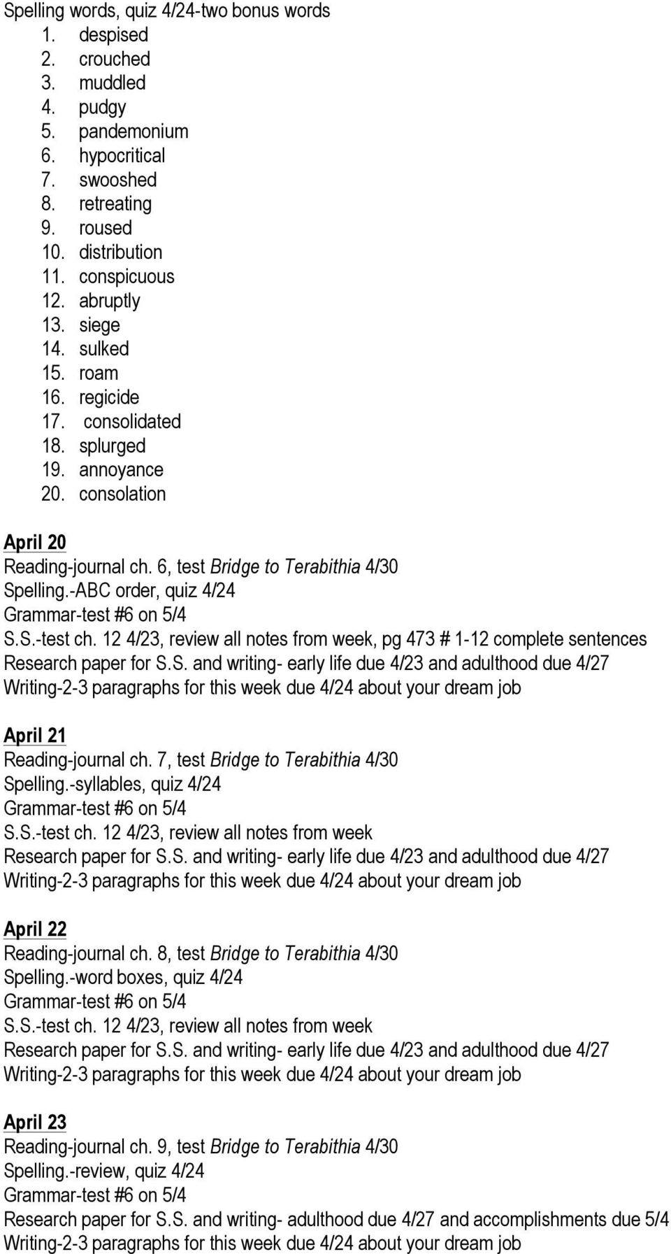 Homework and tests April 13-June 3, 2015 This is subject to