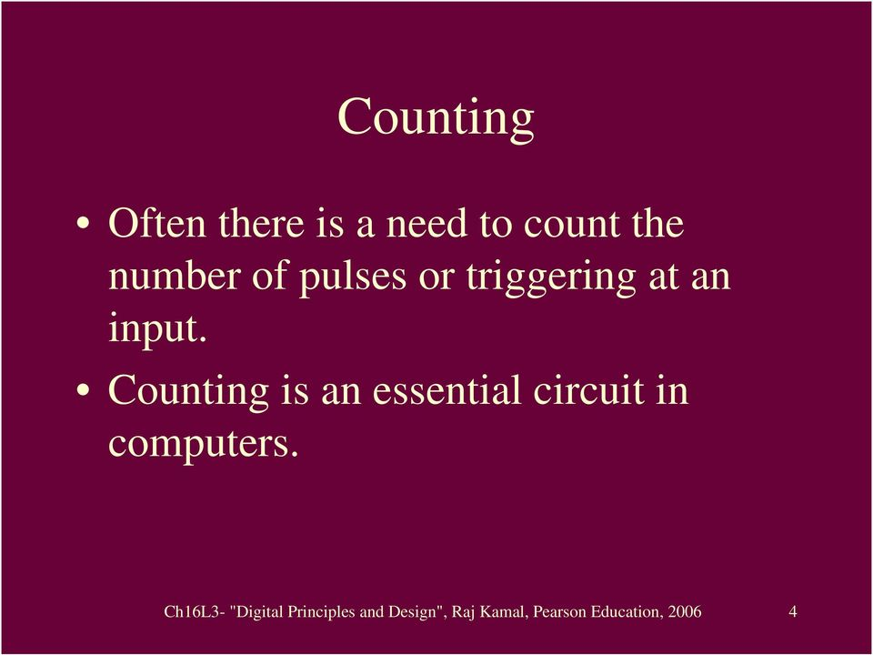Counting is an essential circuit in computers.