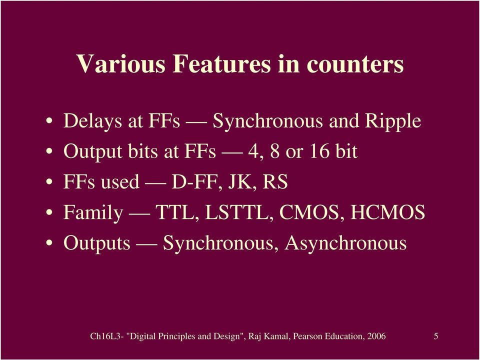 TTL, LSTTL, CMOS, HCMOS Outputs Synchronous, Asynchronous Ch16L3-
